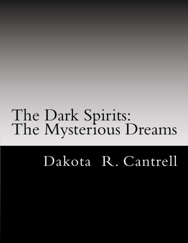 9781469977355: The Dark Spirits: The Mysterious Dream: Part 1 (Volume 1)