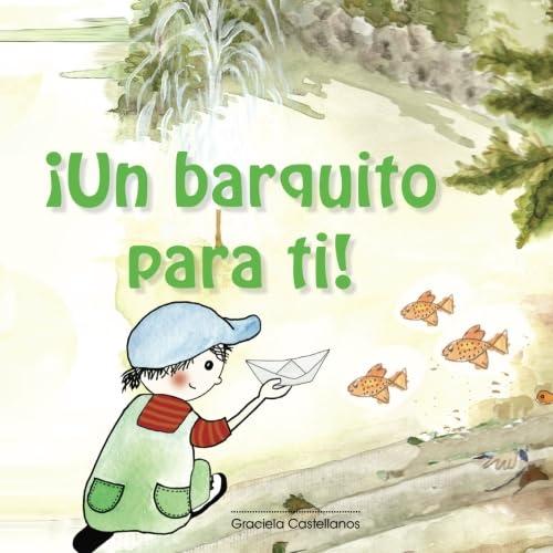 9781469979168: Un barquito para ti! (Spanish Edition)