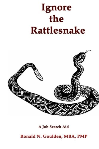 9781469979878: Ignore the Rattlesnake: A Job Search Aid