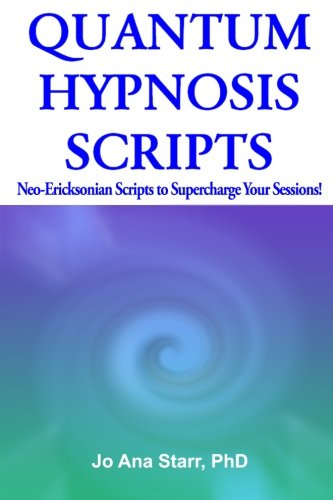 9781469982519: Quantum Hypnosis Scripts: Neo-Ericksonian Scripts That Will Supercharge Your Sessions! (Volume 1)