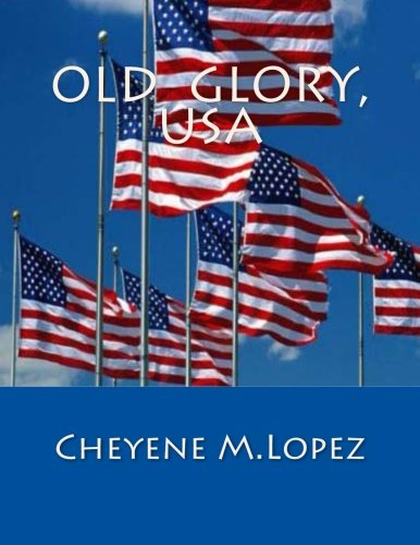 Old Clory, USA From USA To World: Cheyene M. Lopez