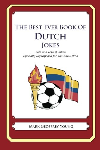 9781469985206: The Best Ever Book of Dutch Jokes: Lots and Lots of Jokes Specially Repurposed for You-Know-Who