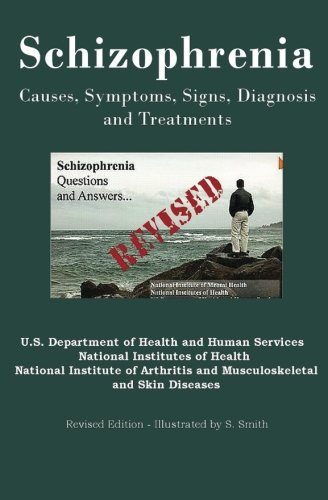 9781469986746: Schizophrenia: Causes, Symptoms, Signs, Diagnosis and Treatments – Revised Edition – Illustrated by S. Smith