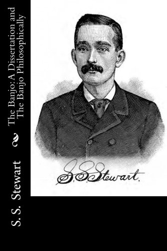 The Banjo: A Dissertation: Stewart, S. S.