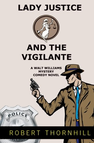 9781469987071: Lady Justice And The Vigilante (Volume 7)