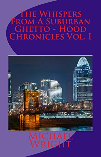 9781469987422: The Whispers From A Suburban Ghetto - Hood Chronicles Vol. I