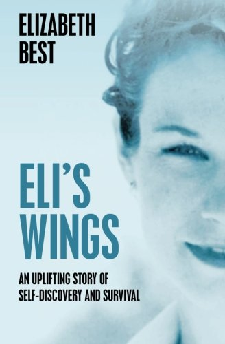 Eli's Wings: Third Edition: Best, Elizabeth