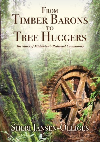 9781469990088: From Timber Barons to Tree Huggers: The Story of Middleton's Redwood Community