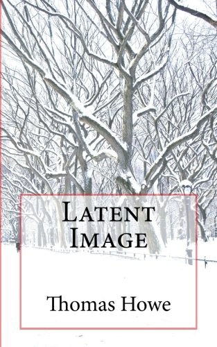Latent Image (1469991071) by Thomas Howe