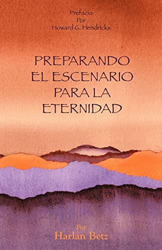9781469991443: Preparando El Escenario Para La Eternidad (Spanish Edition)