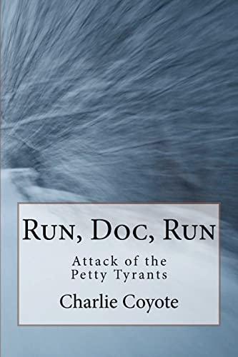 9781469991986: Run, Doc, Run: Attack of the Petty Tyrants