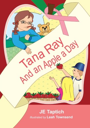 Tana Ray, and an Apple a Day: Taptich, Je