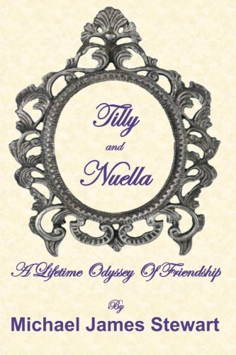 9781469992198: Tilly and Nuella: A Lifetime Odyssey Of Friendship