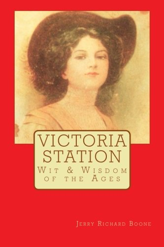 Victoria Station: Wit and Wisdom of the: Boone, Jerry Richard