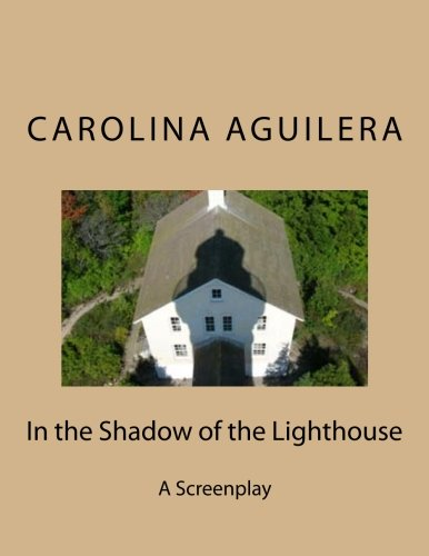 9781469993676: In the Shadow of the Lighthouse: A Screenplay