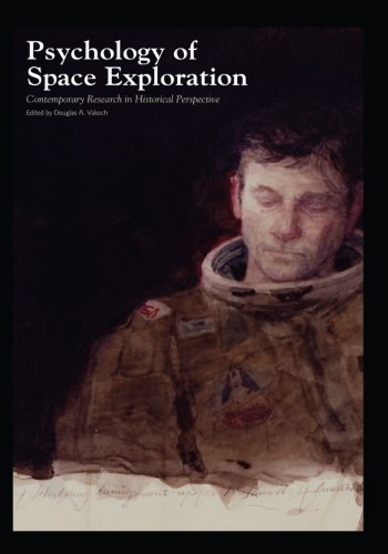 9781469997704: Psychology of Space Exploration: Contemporary Research in Historical Perspective