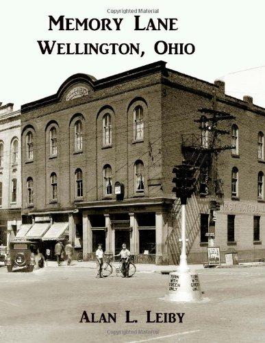 Memory Lane, Wellington, Ohio (Volume 1)