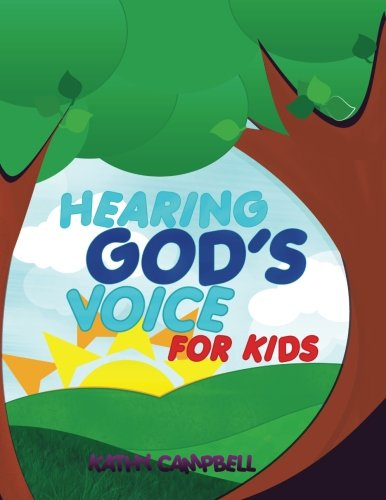 9781469998800: Hearing God's Voice For Kids: Teaching Children to Hear The Voice Of God