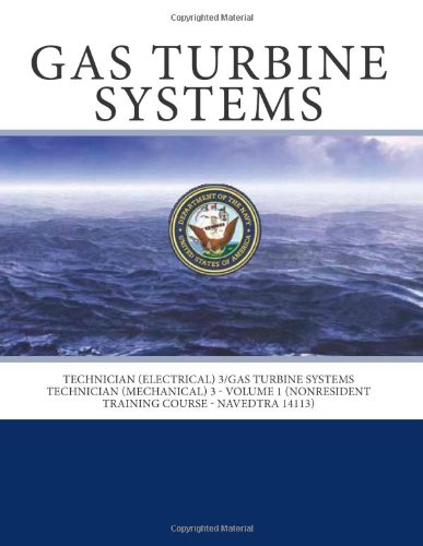 9781469999005: Gas Turbine Systems: Technician (Electrical) 3/Gas Turbine Systems Technician (Mechanical) 3 - Volume 1 (NONRESIDENT TRAINING COURSE - NAVEDTRA 14113)
