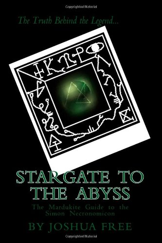 9781469999470: Stargate to the Abyss: The Mardukite Guide to the Simon Necronomicon
