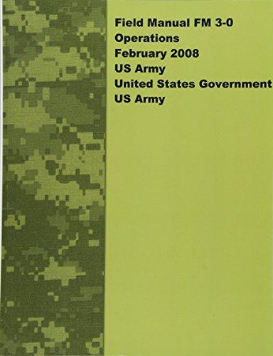 9781469999999: Field Manual FM 3-0 Operations February 2008 US Army