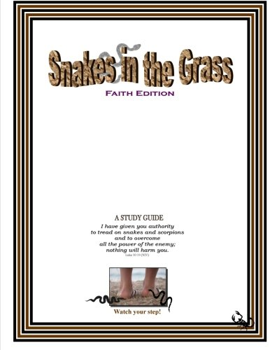 9781470000363: Snakes in the Grass: Faith Edition, A Study Guide