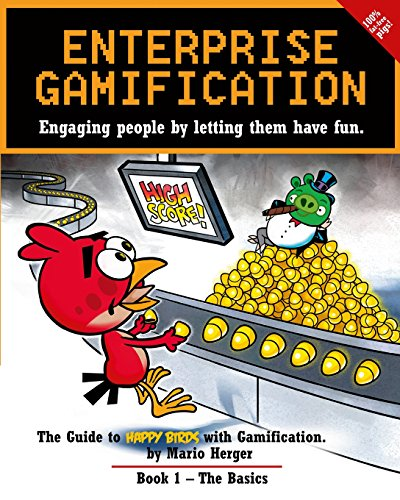 Enterprise Gamification: Engaging people by letting them have fun (Volume 1): Herger, Mario