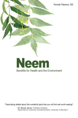 Neem: Benefits for Health and the Environment: Paterson MS, Pamela