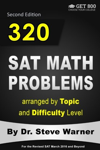 9781470002312: 320 SAT Math Problems arranged by Topic and Difficulty Level