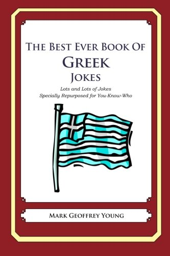 9781470003593: The Best Ever Book of Greek Jokes: Lots and Lots of Jokes Specially Repurposed for You-Know-Who