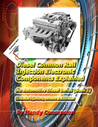 9781470004491: Diesel Common Rail Injection: Electronics Components Explained - Book 1 (Volume 1)