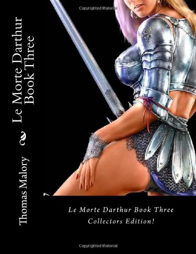 Le Morte Darthur Book Three (1470005131) by Malory, Thomas