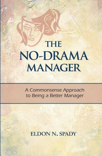 9781470007225: The No-Drama Manager: A Commonsense Approach to Being A Better Manager