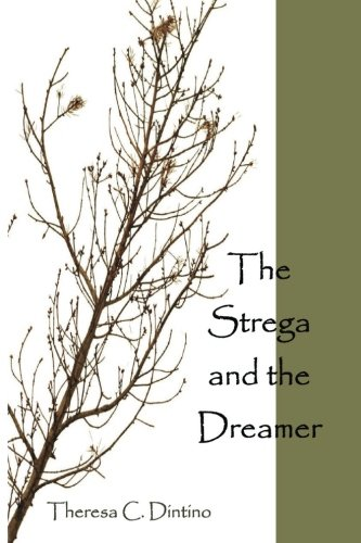 The Strega and the Dreamer: Theresa C. Dintino