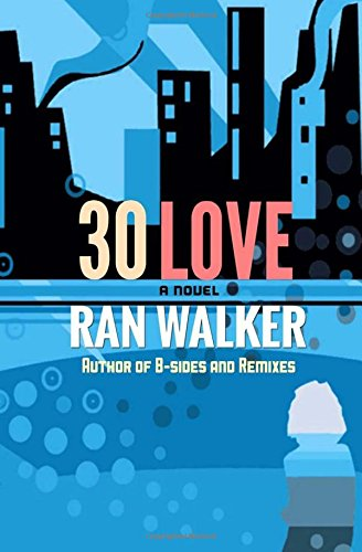 9781470009014: 30 Love: A Novel