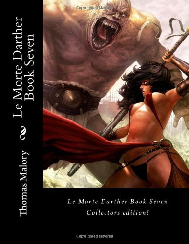 Le Morte Darther Book Seven (1470009218) by Thomas Malory