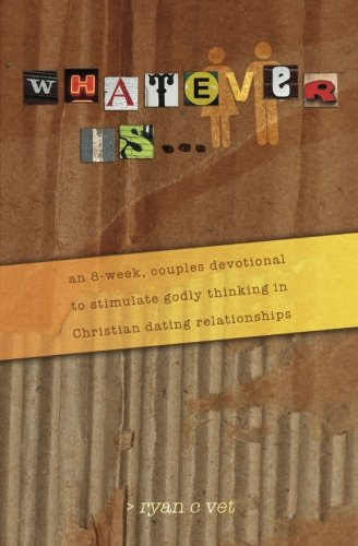 9781470010201: Whatever Is...: A Couple's Devotional for Christian Dating in a Secular World