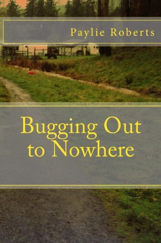 9781470010447: Bugging Out to Nowhere