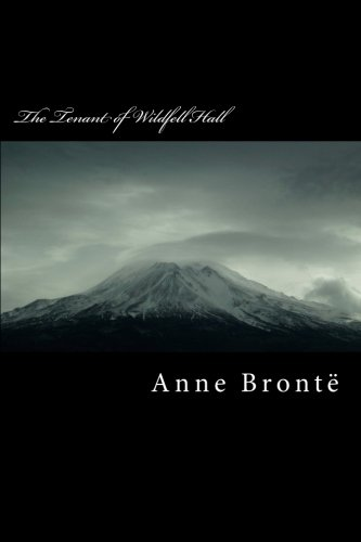The Tenant of Wildfell Hall: Brontë, Anne