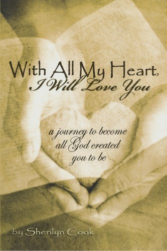 With All My Heart, I Will Love You: Sherilyn Cook