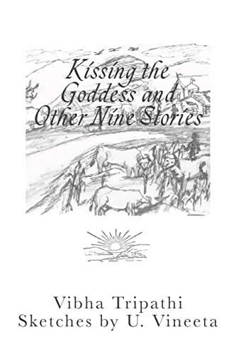 Kissing the Goddess and Other Nine Stories: Vibha Tripathi, Kumkum