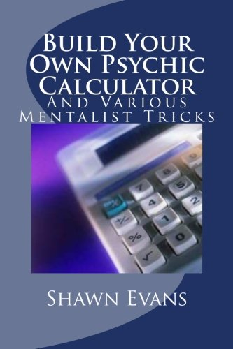 9781470013653: Build Your Own Psychic Calculator: And Various Mentalist Tricks