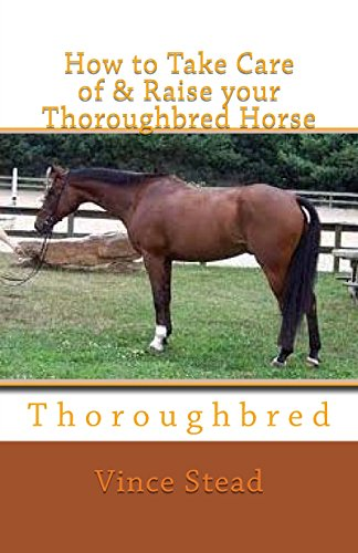 9781470014087: How to Take Care of & Raise your Thoroughbred Horse