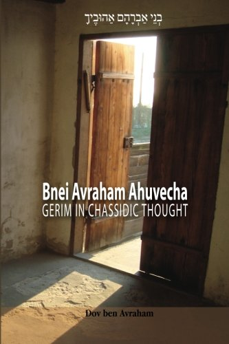 9781470014520: Bnei Avraham Ahuvecha: Gerim in Chassidic Thought