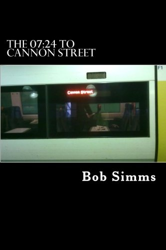 9781470014759: The 07:24 to Cannon Street (Volume 1)