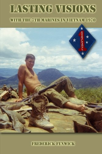 9781470016692: Lasting Visions: With the 7th Marines in Vietnam 1970