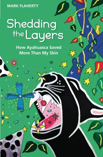 9781470017330: Shedding the Layers: How Ayahuasca Saved More Than My Skin