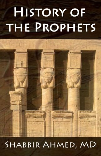 A History of the Prophets: Ahmed MD, Shabbir