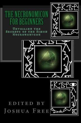 9781470020668: The Necronomicon for Beginners: Unveiling the Secrets of the Simon Necronomicon