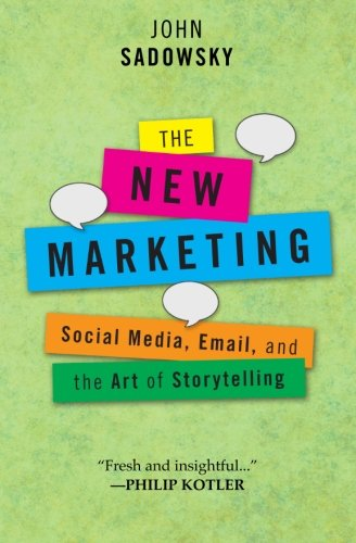 9781470021528: The New Marketing: social media, email and the art of storytelling